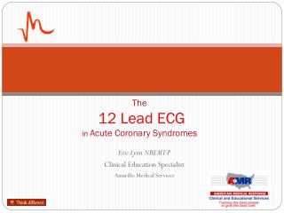The 12 Lead ECG in  Acute Coronary Syndromes