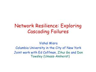 Network Resilience: Exploring Cascading Failures