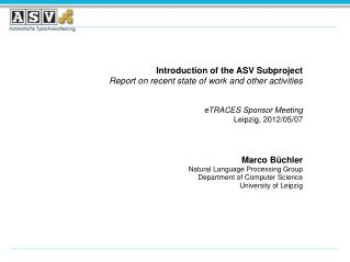 Introduction of the ASV Subproject Report on recent state of work and other activities