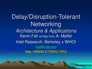 Delay/Disruption-Tolerant Networking Architecture & Applications