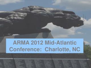 ARMA 2012 Mid-Atlantic Conference:  Charlotte, NC