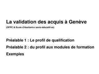 La validation des acquis à Genève (OFPC & Ecole d'Assitant-e socio-éducatif-ve)