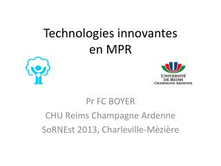 Technologies innovantes  en MPR