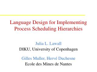 Language Design for Implementing Process Scheduling Hierarchies