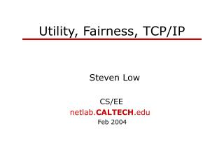 Utility, Fairness, TCP/IP