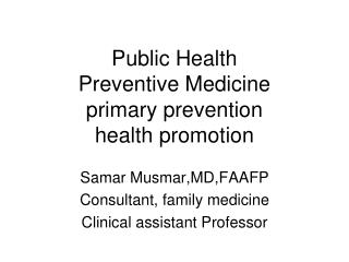 Public Health Preventive Medicine primary prevention health promotion