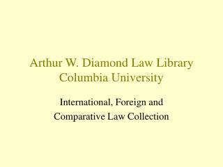 Arthur W. Diamond Law Library Columbia University