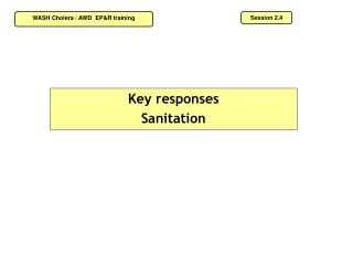 Key responses  Sanitation