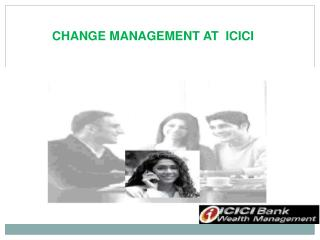 CHANGE MANAGEMENT AT  ICICI