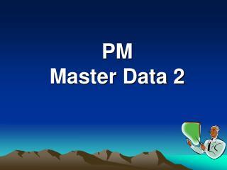 PM Master Data 2