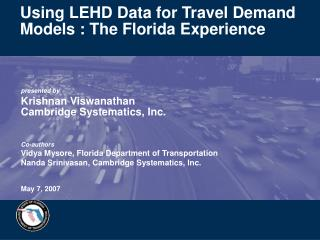Using LEHD Data for Travel Demand Models : The Florida Experience