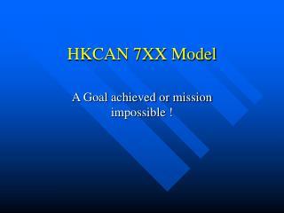 HKCAN 7XX Model