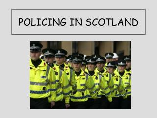 POLICING IN SCOTLAND