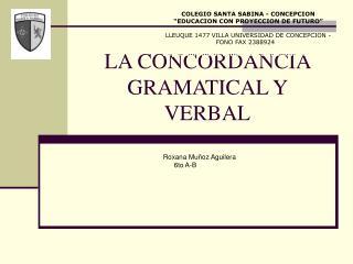 LA CONCORDANCIA GRAMATICAL Y VERBAL