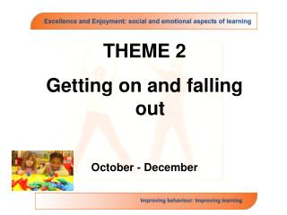 THEME 2 Getting on and falling out   October - December