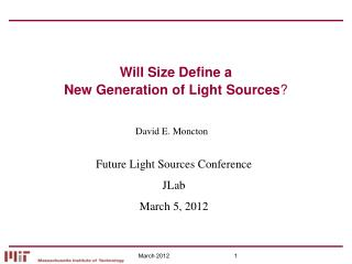 Will Size Define a  New Generation of Light Sources ?