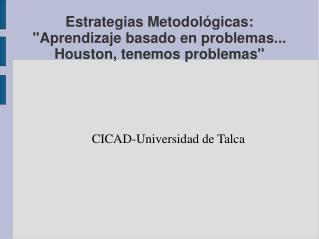 """Estrategias Metodológicas: """"Aprendizaje basado en problemas... Houston, tenemos problemas"""""""