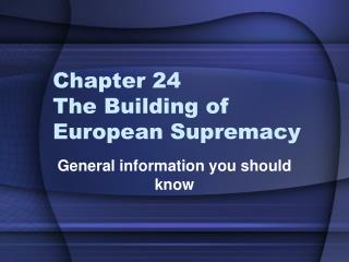 Chapter 24 The Building of European Supremacy