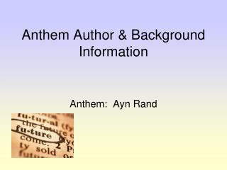 Anthem Author & Background Information