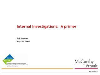 Internal Investigations:  A primer