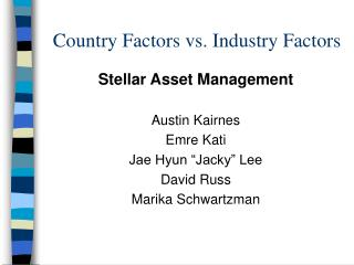 Country Factors vs. Industry Factors
