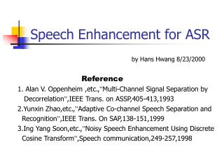 Speech Enhancement for ASR