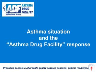 Asthma situation  and the  �Asthma Drug Facility� response