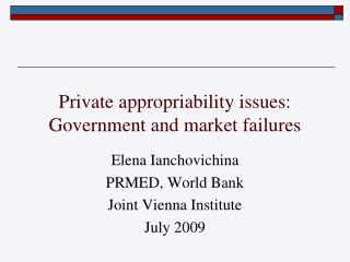 Private appropriability issues: Government and market failures