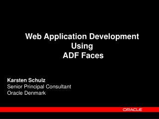Karsten Schulz Senior Principal Consultant Oracle Denmark