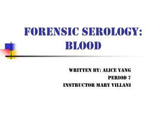 Forensic Serology: Blood