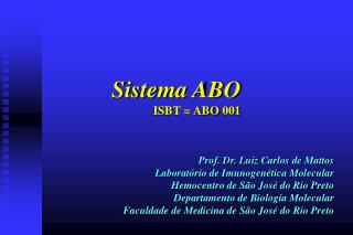 Sistema ABO ISBT = ABO 001