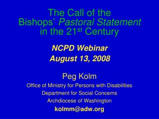 The Call of the  Bishops'  Pastoral Statement in the 21 st  Century