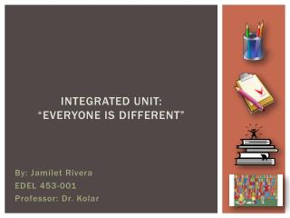 "Integrated Unit:  ""Everyone is Different"""