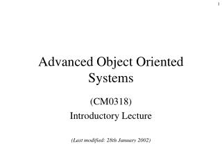 Advanced Object Oriented Systems