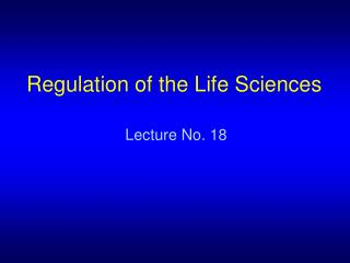 Regulation of the Life Sciences