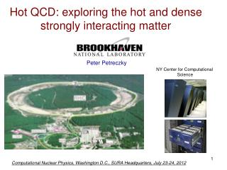 Hot QCD: exploring the hot and dense strongly interacting matter Peter Petreczky