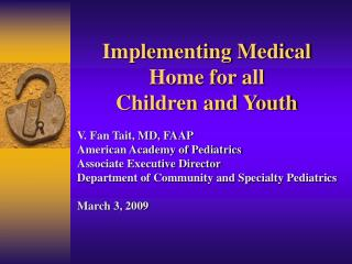 Implementing Medical Home for all  Children and Youth