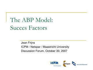 The ABP Model: Succes Factors