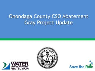 Onondaga County CSO Abatement Gray Project Update