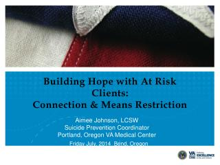 Building Hope with At Risk Clients:  Connection & Means Restriction
