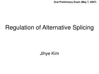 Regulation of Alternative Splicing