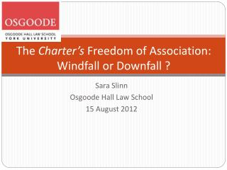 The  Charter's  Freedom of Association: Windfall or Downfall ?