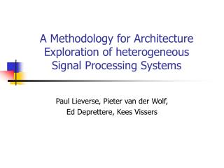 A Methodology for Architecture Exploration of heterogeneous Signal Processing Systems