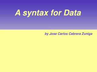 A syntax for Data