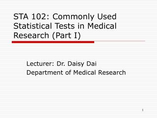 STA 102: Commonly Used Statistical Tests in Medical Research (Part I)