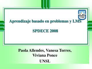 Aprendizaje basado en problemas y LMS SPDECE 2008