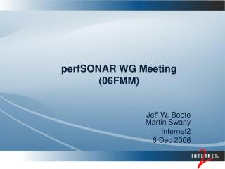 perfSONAR WG Meeting (06FMM)