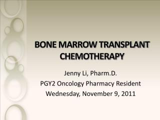 BONE MARROW TRANSPLANT CHEMOTHERAPY