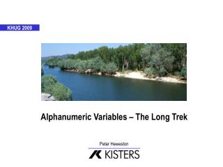 Alphanumeric Variables – The Long Trek