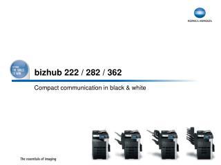 bizhub 222 / 282 / 362